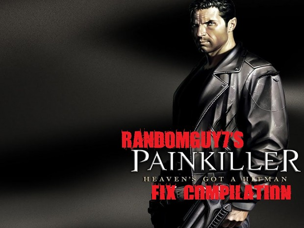 Randomguy7s Painkiller Fix Compilation v3