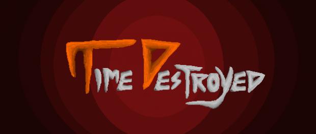 TimeDestroyed Episode 1,2 v0.2.3