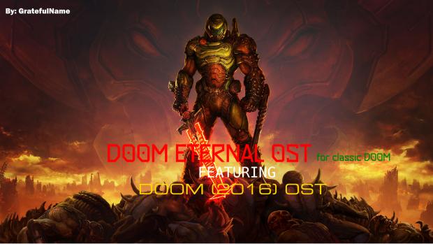 DOOM (2016) and DOOM Eternal OST for Classic DOOM.