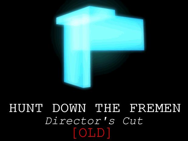 [OLD] [OBSOLETE] Hunt Down The Fremen: Director's Cut v1.0