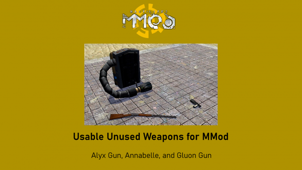 Usable Gluon Annabelle Alyxgun in MMod