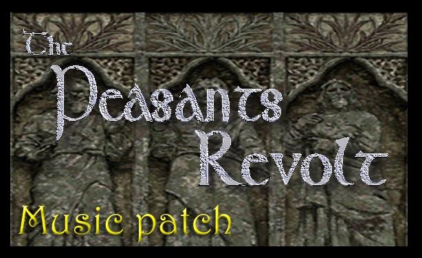 Peasants Revolt Music patch 2020