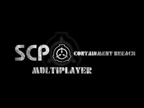 SCP Containment Breach Multiplayer 0.3.4 alpha