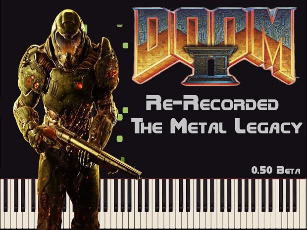 Doom 2 Re-Recorded - The Metal Legacy - Official beta version 0.50b