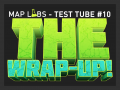Test Tube #10 - The Wrap-Up!