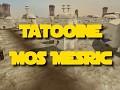 Tatooine Mos Mesric 2.5