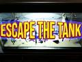 Escape The Tank