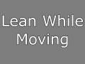 Lean While Moving