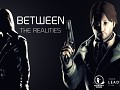Between The Realities (Tech-Demo)