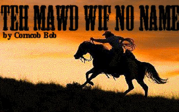 Teh Mawd Wif No Name