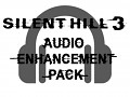 Silent Hill 3 Audio Enhancement Pack Version 1.0