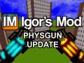 IgorsModv0.2a - Physgun Update!