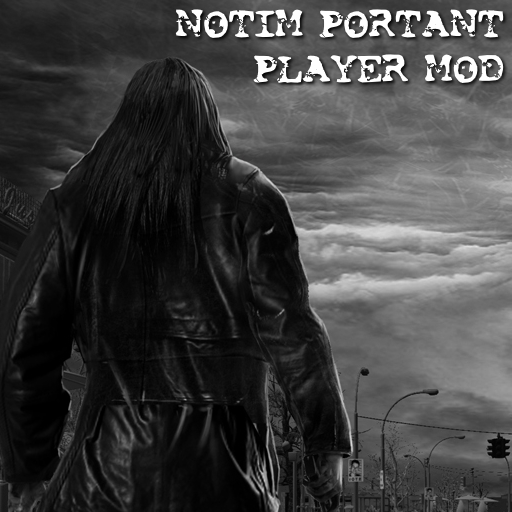NOTIM PORTANT (Player Mod)