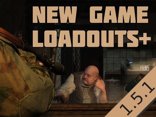 New Game Loadouts+ by SilkySmooth
