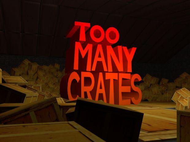 Too Many Crates! v1.0