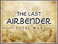 The Last Airbender Total War v0.80 (BETA)