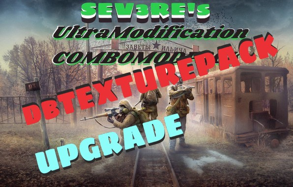 SEV3RE's dbTextureComboPack 1.5.1 Use with SEV3RE'ULTRAMODIFICATION(Recommended)