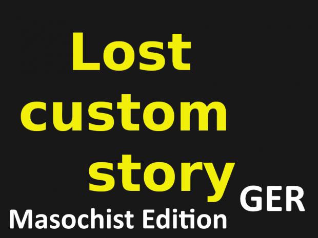 Lost custom Story - Masochist Edition German Translation