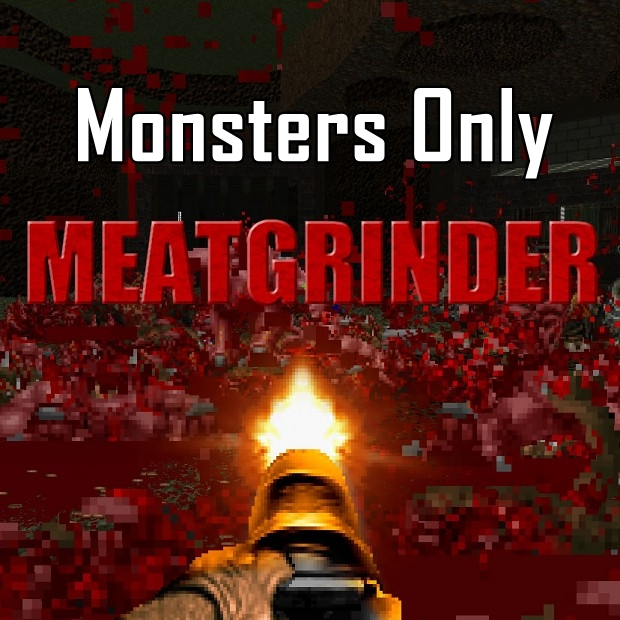 Meatgrinder - Monsters Only