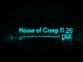 House Of Creep 11.25 V1.2 [LASTEST]