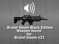 Brutal Doom Black Edition Weapon Sound for Brutal Doom v21