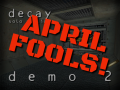 (April Fools 2021 Prank) Decay: Solo Mission (Demo 2)