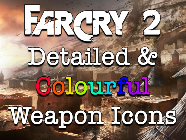 Far Cry 2: Detailed & Colourful Weapon Icons v1.3