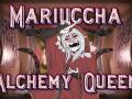 Mariuccha, Alchemy Queen
