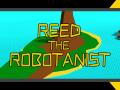 ReedTheRobotanistV1.0.3