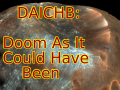DAICHB: Doom As It Could Have Been