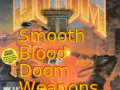 Smooth Blood Doom weapons