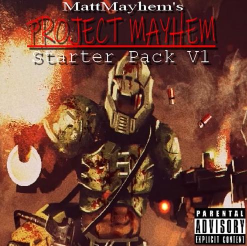 PROJECT MAYHEM: Starter Pack