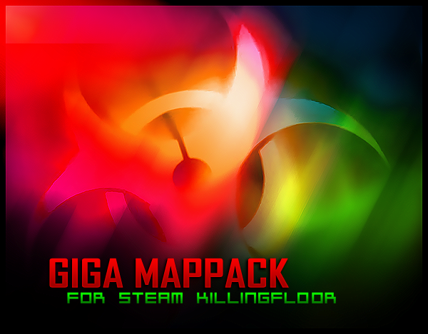 KillingFloor Giga Map Pack