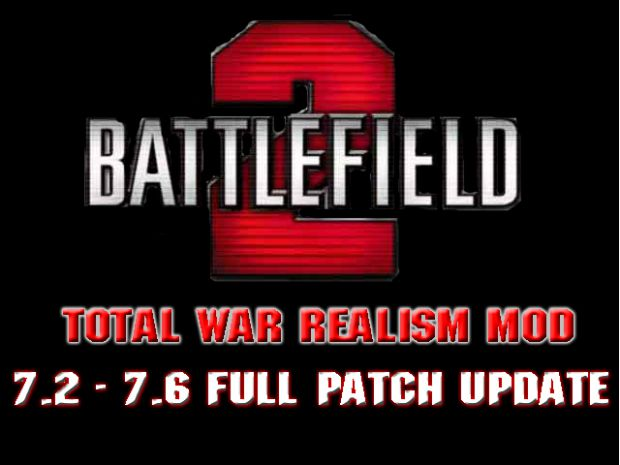 BF2SP Total War Realism Mod v7.2-7.6 Patch Update