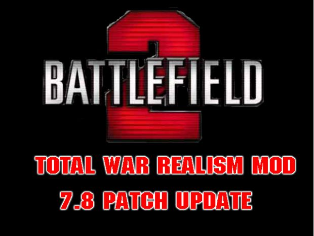 BF2SP Total War Realism Mod v7.8 Patch Update
