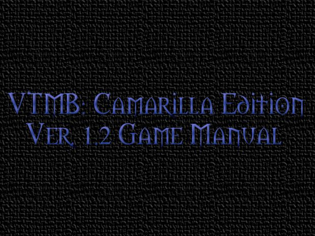 VTMB Camarilla Edition Ver. 1.2 Game Manual