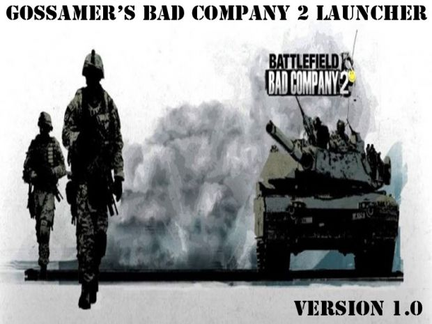 [OUTDATED] Gossamer's Bad Company 2 Launcher v1.0
