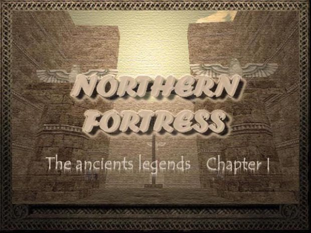 Northern Fortress: The Ancient Legends. Chapter I