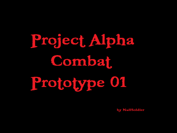 Project Alpha Combat Prototype 01