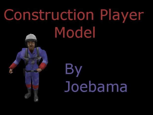 Construction player model (Updated!)