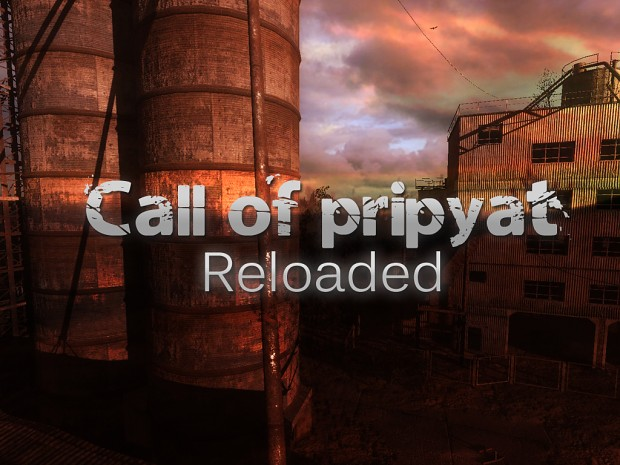 Call of pripyat Reloaded 0.6 [Outdated]