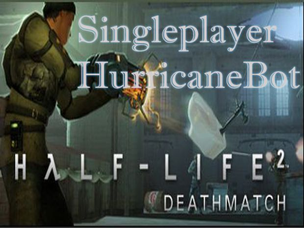 Half-Life 2 : Deathmatch Singleplayer Bots v1.1.3