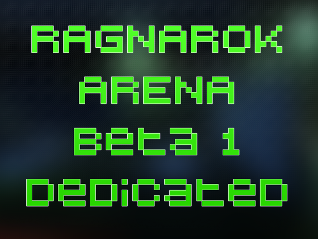 Ragnarok Arena Beta 1 Dedicated Server Release