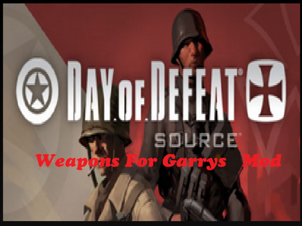 Day of Defeat Shootable Weapons For Garry's Mod