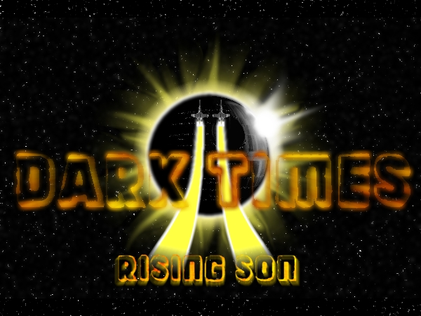 Dark Times II: Rising Son