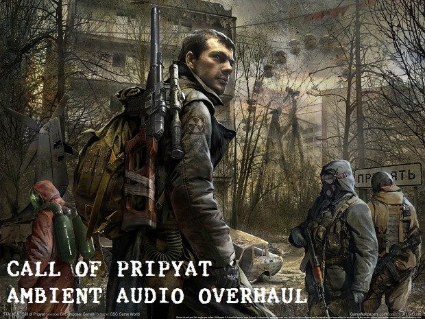 Call of Pripyat Ambient Audio Overhaul v1.0
