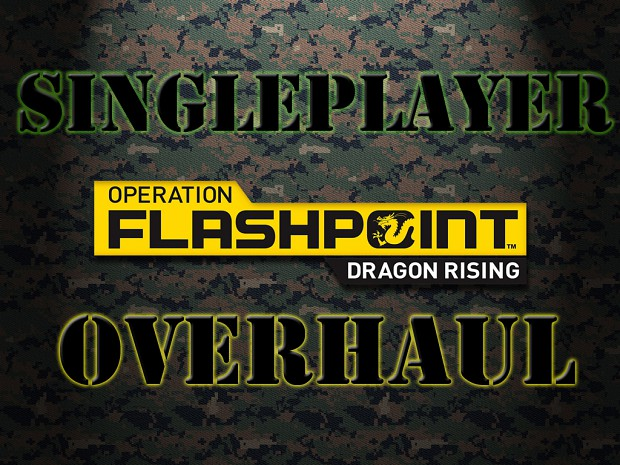 OF:Dragon Rising Singleplayer Overhaul Mod v2.0