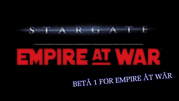 Stargate Empire at War Beta 1 [EaW ONLY]