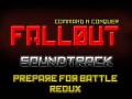 Prepare for Battle Redux - CNC Fallout Soundtrack