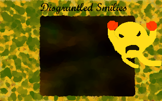 Disgruntled Smilies Alpha Demo Full Window